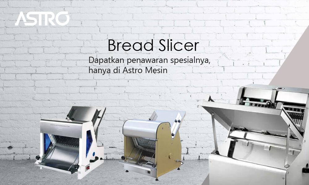 BREAD SLICER / MESIN PENGIRIS & PEMOTONG ROTI TAWAR