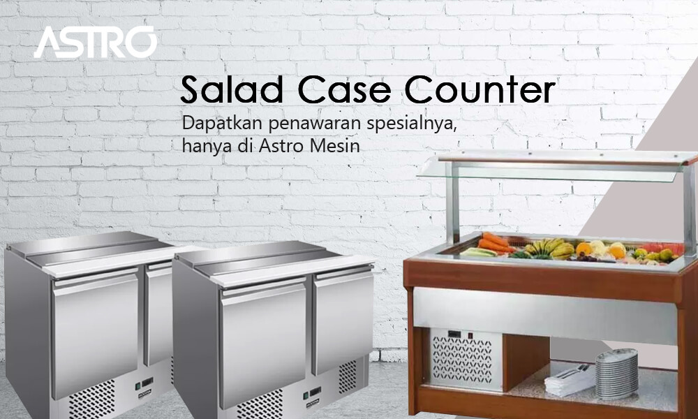Mesin Salad Case Counter